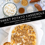Pinterest Pin with Text: Sweet Potato Casserole with Marshmallow & Oat Streusel, showing ingredients needed for the dish and the final recipe in a white baking dish.