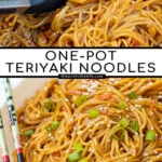 Pinterest Pin with text, One-Pot Teriyaki Noodles. Images of saucy noodles in a bowl topped with sesame seeds and green onions.
