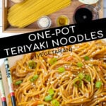 Pinterest Pin with text, One-Pot Teriyaki Noodles. Images of the ingredients and the final noodle dish in a white bowl next to a pair of chopsticks.