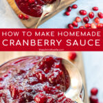 Pinterest Pin with text: How To Make Homemade Cranberry Sauce. Images of bowls of cranberry sauce next to loose cranberries.
