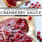 Pinterest Pin with text: How To Make Homemade Cranberry Sauce. Images of bowls of red cranberry sauce next to loose cranberries.