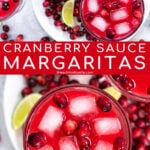 Pinterest Pin with text overlay, Cranberry Sauce Margaritas, images show glasses full of bright red drinks with fresh cranberries and ice.
