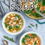 Pinterest Pin with text Leftover Turkey Soup, image of two bowls and a pot filled with colorful soup on a table.