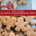 Pinterest Pin with text overlay, How to Make Glazed Gingerbread Cookies. Image of gingerbread cookies on a wire rack.