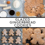 Pinterest Pin with text overlay, Glazed Gingerbread Cookies. Images of ingredients needed, cutting out cookies, and gingerbread cookies on a wire rack.