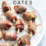 Pinterest Pin with text overlay 'Bacon Wrapped Dates'. Image of bacon wrapped dates placed on a white plate.