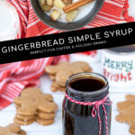 Pinterest Pin with text overlay 'Gingerbread Simple Syrup Perfect for Coffee & Holiday Drinks'. Images if a saucepan with ingredients and of a glass jar of dark colored syrup tied up with a red and white bow.
