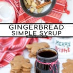 Pinterest Pin with text overlay 'Gingerbread Simple Syrup'. Images of the ingredients in a saucepan and of a glass jar of dark colored syrup tied up with a red and white bow.