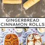 Pinterest Pin with text overlay 'Overnight Gingerbread Cinnamon Rolls'. Images of making the cinnamon rolls and a baking dish filled with cinnamon rolls and topped with cream cheese frosting.
