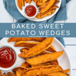 Pinterest Pin with text 'Baked Sweet Potato Wedges'. Image of plate with crispy sweet potato wedges and a little cup of ketchup