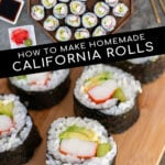 Pinterest Pin with text overlay 'How to make Homemade California Rolls', images of close up of a sushi roll and sushi on a large platter.
