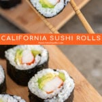 Pinterest Pin with text overlay 'California Sushi Rolls', images of sushi held by chopsticks and sushi on a platter.