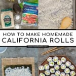 Pinterest Pin with text overlay 'How to make Homemade California Sushi Rolls', images of ingredients, sushi being rolled, and bamboo serving tray with sushi rolls.