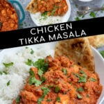 Pinterest Pin with text overlay 'Chicken Tikka Masala', image of bowl of chicken tikka masala next to a bed of rice.
