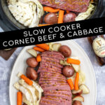 Pinterest Pin with text ' Slow Cooker Corned Beef and Cabbage', Image of platter with slices of corned beef and vegetables.