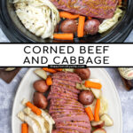 Pinterest Pin with text 'Corned Beef and Cabbage', Image of platter with slices of corned beef and vegetables.