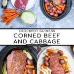 Pinterest Pin with text ' Crockpot Guinness Corned Beef and Cabbage', Image of ingredients, crockpot, and platter with slices of corned beef and vegetables.