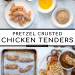 Pinterest Pin with text 'Pretzel Crusted Chicken Tenders', images of ingredients, chicken on a sheet pan, and a close up of a chicken tender.