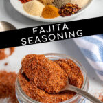 Pinterest Pin with text 'Fajita Seasoning', image of a jar of spices with a spoon resting full of fajita seasoning.