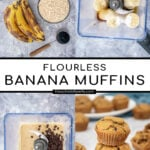 Pinterest Pin with text 'Flourless Banana Muffins', image of ingredients in a blender and a stack of 3 cooked muffins.