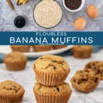 Pinterest Pin with text 'Flourless Banana Muffins', images of ingredients and of a stack of 3 muffins.