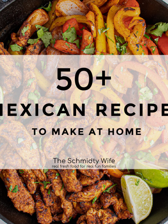 Image with text '50+ Mexican Recipes to make at home' with photo of chicken fajitas as the background.