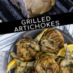 Pinterest Pin with text 'Grilled Artichokes', images artichokes on the grill and of a close up of half an artichoke with perfect charred grill marks.