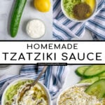Pinterest Pin with text overlay 'Homemade Tzatziki Sauce', images of the ingredients and of small white bowl filled with homemade tzatziki sauce.