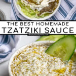 Pinterest Pin with text overlay 'The Best Homemade Tzatziki Sauce', image of small white bowl filled with homemade tzatziki sauce.