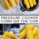Pinterest Pin with text 'Pressure Cooker Corn on the Cob', image of a stack of cooked corn on a plate.