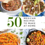 Pinterest Pin with text '50 Mexican Recipes to make at home'. collage of images of Mexican recipes.