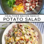 Pinterest Pin with text 'Healthier Bacon Ranch Potato Salad', images of ingredients and of a large white bowl holding bacon ranch potato salad.
