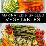 Pinterest pin with text 'Marinated & Grilled Vegetables', image of a platter filled with freshly grilled veggies laid out nicely on a platter.