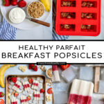 Pinterest Pin with text 'Healthy Parfait Breakfast Popsicles', images of ingredients on a plate and a sheet tray filled with red and white layered popsicles.