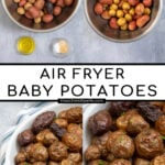 Pinterest pin with text 'Air Fryer Baby Potatoes', images showing prepped potatoes and showing a white serving dish filled with salty baby potatoes.
