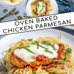 Pinterest Pin with text 'Oven Baked Chicken Parmesan' image of a plate filled with spaghetti topped with a chicken parm.