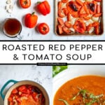Pinterest Pin with text 'Roasted Red Pepper & Tomato Soup' images of ingredients, roasted veggies, and a white bowl of tomato soup with basil leaves.