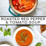 Pinterest Pin with text 'Roasted Red Pepper & Tomato Soup' images of pot of soup with hand blender and three white bowls of tomato soup with basil leaves.