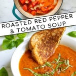 Pinterest Pin with text 'Roasted Red Pepper & Tomato Soup' images of pot of soup with hand blender and a white bowl of tomato soup with basil leaves.