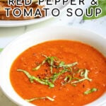 Pinterest Pin with text 'Roasted Red Pepper & Tomato Soup' image of a white bowl of tomato soup with basil leaves.