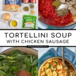 """Pinterest Pin with text """"Tortellini Soup with Chicken Sausage"""", image of ingredients and pot of tortellini soup."""
